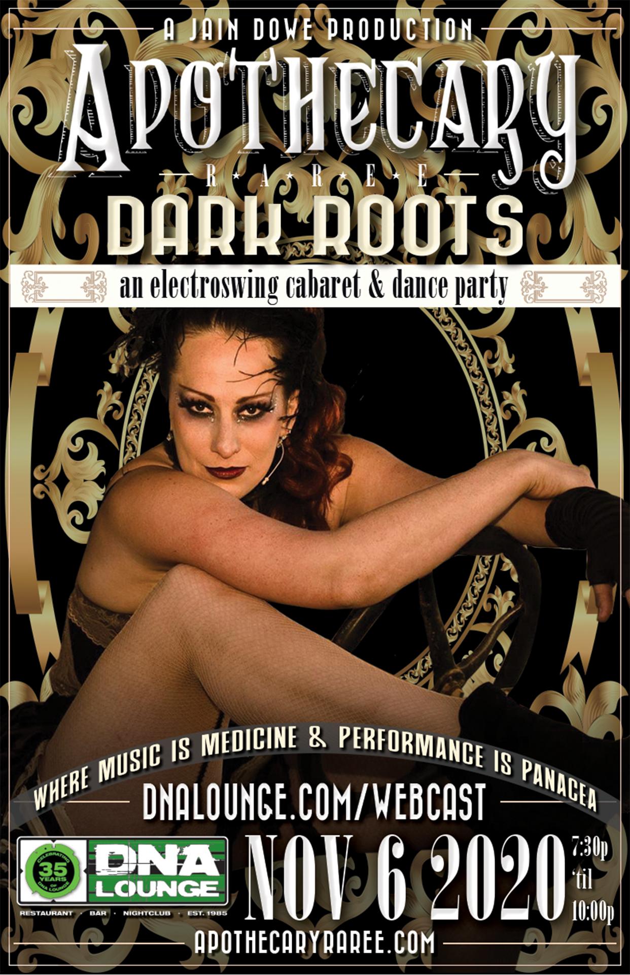 Apothecary Raree: Dark Roots - Friday, November 6, 2020, 7:30-10pm - dnalounge.com