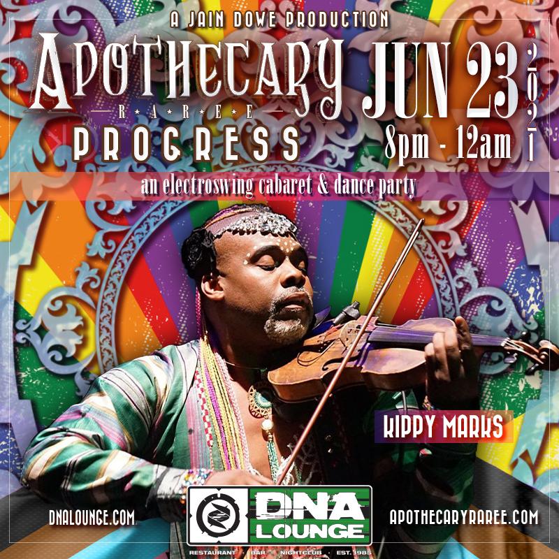 Apothecary Raree: House Call! Sat May 29 at DNA Lounge